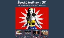 Ženské superhrdinky: Od Wonder Woman po tú pani z Rogue One