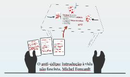 O anti-édipo: introdução à vida não fascista, Michel Foucaul