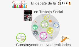 El debate de la ética en Trabajo Social