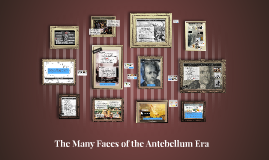 The Many Faces of the Antebellum Era