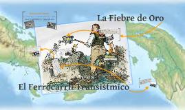 Copy of Fiebre de Oro y Ferrocarril Transístmico