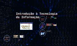 Introdução à Tecnologia da Informação