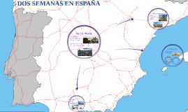 DOS SEMANAS EN ESPAÑA