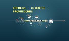EMPRESA - CLIENTES - PROVEEDORES