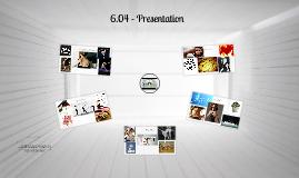 6.04 - Presentation