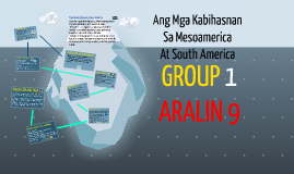 Copy of Aralin 9- Ang Mga Kabishanan sa Mesoamerica at South America