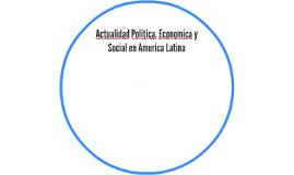 Actualidad Politica, Economica y Social en America Latina