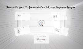 Formación para Profesores de Español como Segunda Lengua