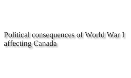 Political reasons why Canada joined WWI