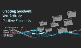 Creating Goodwill: You-AttitudePositive Emphasis