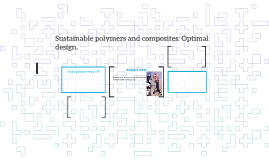 Sustainable polymers and composites: Optimal design.