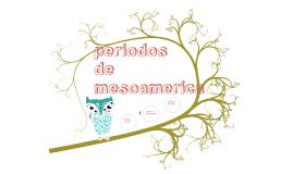 periodos de mesoamerica
