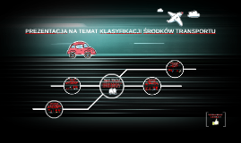 Prezentacja na temat klasyfikacji środków transportu