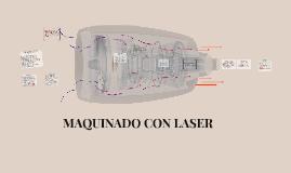 MAQUINADO CON LASER