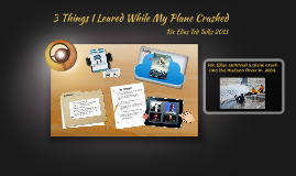 Ric Elias 3 things I learned while my plane crashed