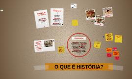 O QUE É HISTÓRIA?