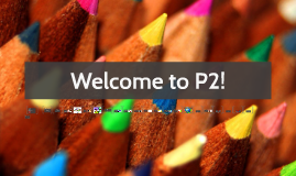 Welcome to P2!