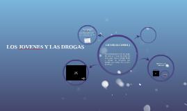 LOS JOVENES Y LAS DROGAS