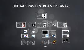 Copy of DICTADURAS CENTROAMERICANAS