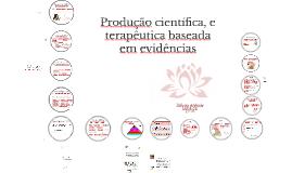 Produção Científica, e Terapêutica Baseada em Evidências