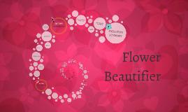 Copy of Flower Beautifier