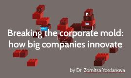 Breaking the corporate mold: how big companies innovate