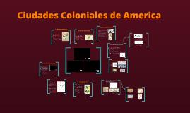 Copy of Ciudades Coloniales Americanas