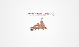 Journey to Kuala Lumpur