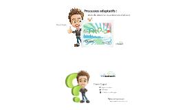 Processus adaptatifs