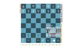 INNOVACIÓN Y MODELO DE NEGOCIOS