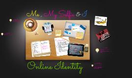 Me , My Selfie & I: Online identity
