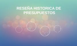 RESEÑA HISTORICA DE PRESUSPUESTOS