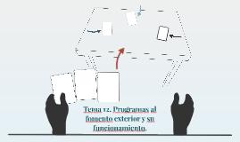 Tema 12. Programas al fomento exterir y su funcionamiento.