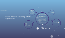 Social Integration for Young Adults with A  utism