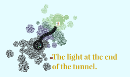 The light at the end of the tunal.