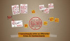 Copy of A Aproximação entre as diferentes Áreas do Conhecimento