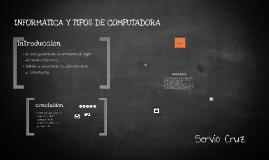 INFORMÁTICA Y TIPOS DE COMPUTADORA