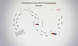 ''DESARROLLO INFANTIL EN GUARDERIA-HOGAR''