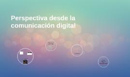 Perspectiva desde la comunicación digital