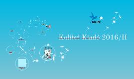 Kolibri Kiadó 2016/II