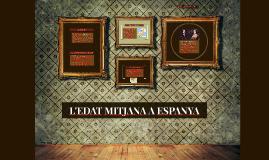 Copy of L'EDAT MITJANA A ESPANYA