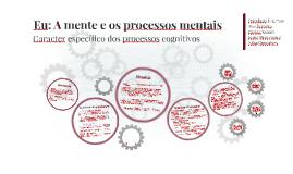 Eu: A mente e os processos mentais