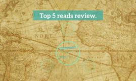 Top 5 reads review.