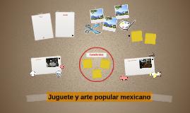 Juguete y arte popular mexicano