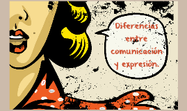Diferencia entre comunicación y expresión.