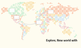 Explore, New world with