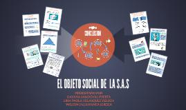 EL OBJETO SOCIAL DE  LAS S.A.S