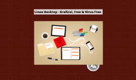 Linux Desktop - Grafical, Free & Virus-Free