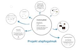 Projekt alapfogalmak