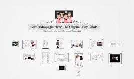 Barbershop Quartets: The Original Boy Bands